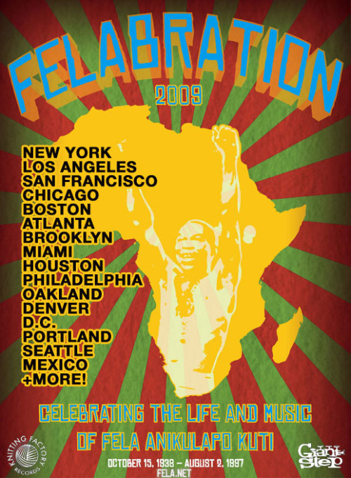 Felabrations 2009 - Celebrating The Life & Music Of Fela Kuti | GIANT STEP™