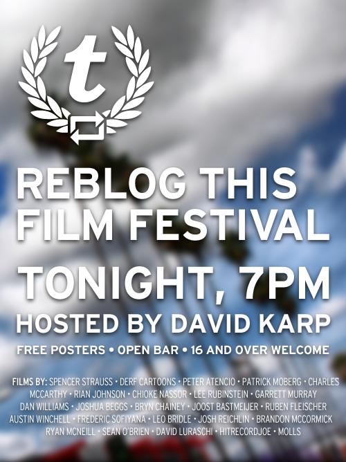 If you're in L.A. check out the Tumblr Film Festival tonight.  We've got a clip in it.  Go drink & make fun of it!(via staff)