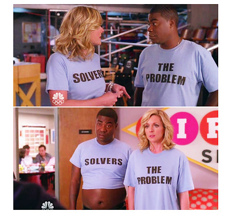Jenna: Wait, hang on, our t-shirts are wrong.  Do you want to switch where we're standing or switch our t-shirts?Tracy: Just to be safe, we should do both.4x05 The Problem Solvers (via frakyeah30rock: betternovembers)