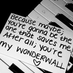 you are my wonderwall<3