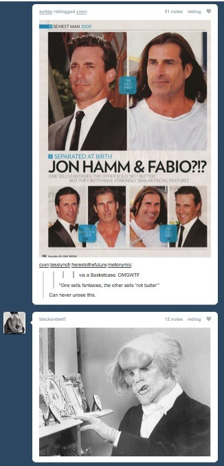 This post and this post were recently side-by-side on my Tumblr dashboard. Me oh my, wouldn't Elephant Man be thrilled to know he wasn't what I was cringing at?