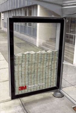 Security glass advertisement - filled with cash.  There was a security guard close by in case of someone doing something dramatic, like attempting to run over entire display with a large vehicle.