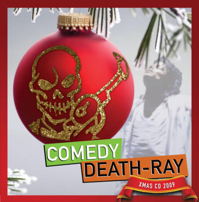 "The 2009 Comedy Death-Ray Xmas CD - FREE only with purchase of a CDR 2010 Calendar. Click on the CD cover to buy! TRACK LISTING: 1. The Comedy Death-Ray Xmas Nativity Choir (feat. Paul F. Tompkins, R.O. Manse, Tig Notaro, Rob Huebel, Patton Oswalt, Mike Phirman, Jimmy Pardo, Brian Posehn & Scott Aukerman, Garfunkel & Oates, Aimee Mann, Chris Hardwick, Paul Scheer & June Diane Raphael, Doug Benson, Mary Lynn Rajskub, Nick Thune, ""Weird Al"" Yankovic, Cracked Out, Dragon Boy Suede, Natasha Leggero, Thomas Lennon & Ed Helms) - Do They Know It's Christmas? 2. Sarah Silverman - Give The Jew Girl Toys 3. Aziz Ansari - Jingle Bells 4. Matt Besser - Billy Braggart Sings People's History Version Of Xmas Gospel 5. Reggie Watts – Christmass Is For Fuckin' 6. Scott Aukerman & BJ Porter - Grandma Got Run Over By A Hyundai 7. Duncan Trussell & Natasha Leggero – A Tea Bagger's Christmas 8. Brent Weinbach - On Christmas 9. R.O. Manse - State Of Xmas Shock 10. Matt Besser - Bjork Sings Silent Night 11. Garfunkel & Oates - Present Face 12. Mike Phirman - Christmas Dinner 13. Dragon Boy Suede - Let's Trap Santa & Make Him Watch 14. Scott Aukerman & Jimmy Pardo - Peace On Earth/Little Drummer Boy 15. Matt Besser - Neil Young Sings Frosty The Snowman 16. Paul Scheer & Brett Gelman - 'Twas The Night Before Xmas 17. Paul F. Tompkins - Xmas Ben HIDDEN TRACK. Thomas Lennon – I Want Your Christmas (Live at CDR)"