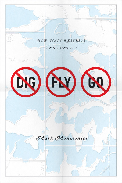 Book Cover: No: dig, fly, go. How Maps Restrict and Contol