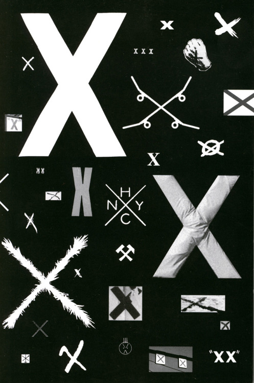 "A collection of X's, from the cover of a 2009 book that I believe is just titled X. X was edited and designed by Glen Cummings and Adam Michaels. The introduction: ""This publication is an initial attempt to examine the trajectory of the X symbol in underground music culture. While the X is broadly associated with the Punk scene – in particular, straight edge hardcore – the symbol contains a wide range of often-contradictory meanings. This document presents our ongoing research; we welcome comments, corrections, and criticisms."""