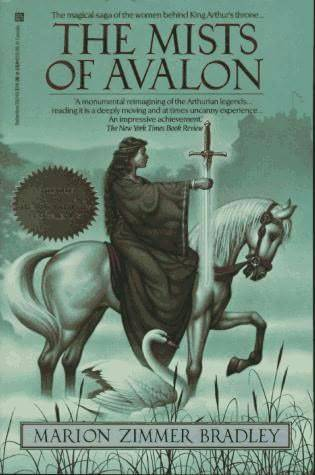 The Mists of Avalon…one of my favorite books.  I've reread this one several times.  It's the Arthurian legend retold through the eyes of the women.