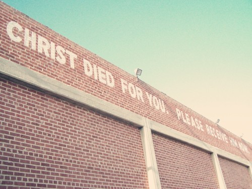 "tristinalyana:  ""CHRIST DIED FOR YOU. PLEASE RECEIVE HIM NOW."""