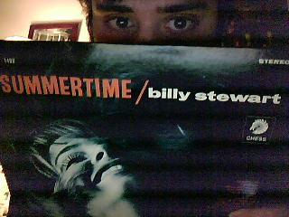 Billy Stewart's songs have been anthologized to death, but for some reason his Chess lps have never been reissued in their original format. That's why the two I own are treasures.