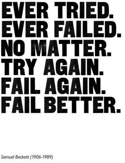 havearide:  meedchen:  fail again.fail better.(via graphicsgalore)