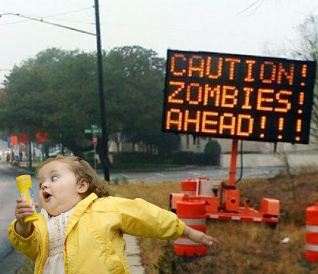 via knowyourmeme.com  chubby bubble girl against Zombiiiieeeeeee !