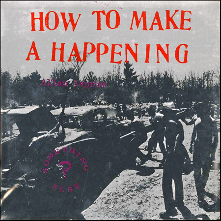 Album Cover: How to Make a Happening. Allan Kaprow.