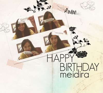 this photo was edited by ka anya, i made it for my meidira. happy birthday!