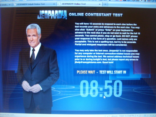 1/26/2010 In it To Win It About to tahe the jeopardy contestant exam …wish me luck
