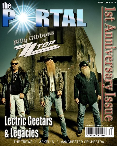 The PORTAL Mag Feb/Mar 2010Featuring:Billy GibbonsThe TrewsArkellsand MUCH MUCH MORE!!