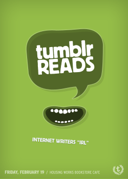 staff:  We can't wait for our first ever Tumblr reading: Friday, February 19th at Housing Works Bookstore Cafe in NYC!