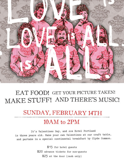 Ace Hotel Portland is three years old. We're having a party on Valentine's Day. Make crafts with supplies from Xyron, DCWV Paper, ReadyMade Magazine, listen to music, and take pictures in the photobooth with a special backdrop we're making. Clyde Common will is serving a special sneak preview of their new brunch menu of smoked fish, Olympic Provisions cured meats, mustards, pickles, fresh fruit, Stumptown, handcrafted breakfast cocktails, and other surprises. See our invitation here.