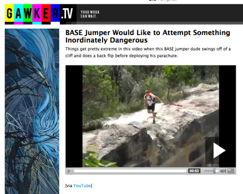 Things get pretty extreme in this video when this BASE jumper dude swings off of a cliff and does a back flip before deploying his parachute.