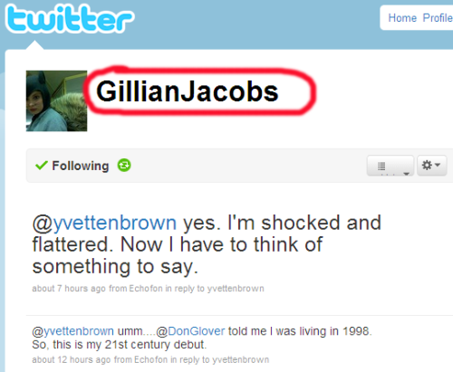 Gillian Jacobs is on Twitter now o/ everybody follow her at http://twitter.com/GillianJacobs (: