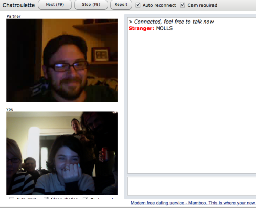 I got recognized on Chatroulette. I'm important.