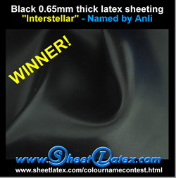 Latex Name Contest - sheetlatex.com UPDATE ON OUR CONTEST: Week one, our black latex is now named and we have a winner! Anli takes home $5 in e-gift certificates to our web store. Next week: RED… you can name it better than… RED, right? Do so, and you'll get a fancy $10 e-gift certificate for our web store. colour + name + contest = You + Prizes + Fun