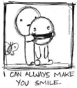 I can always make you smile :-ss