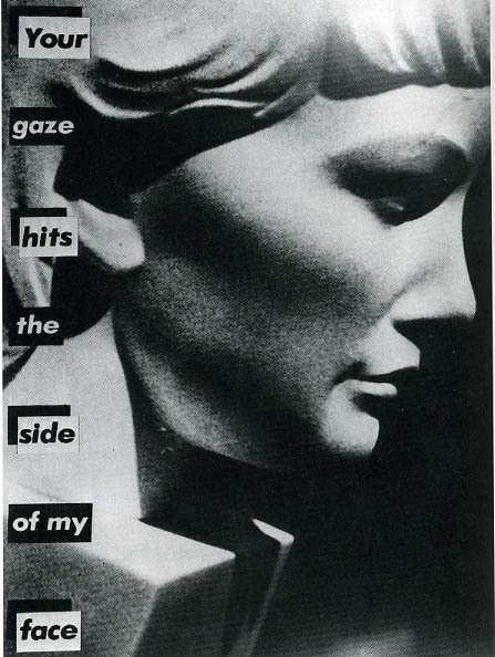 Barbara Kruger, Untitled / Your Gaze Hits the Side of My Face, 1981 (via wherewolves, mollysoda)