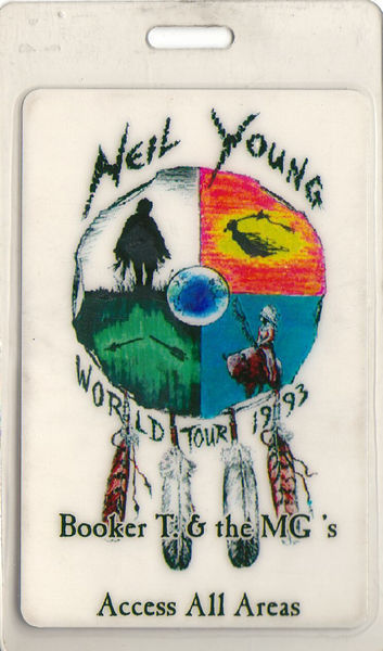 pieceofthesky:  A backstage pass for Neil Young's 1993 tour with Booker T. & The MG's as his backing band. (Another one that I'm saving for when I invent my time machine!)
