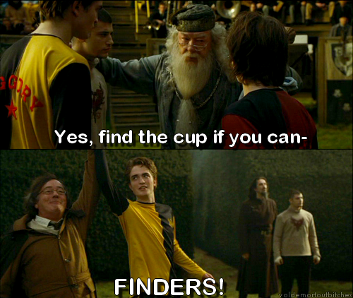 "I always expect him to shout ""Finders"" after Dumby says this… can't imagine why."