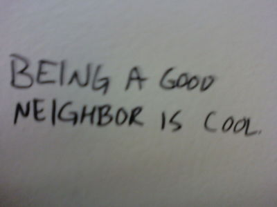 Being a Good Neighbor is Cool.
