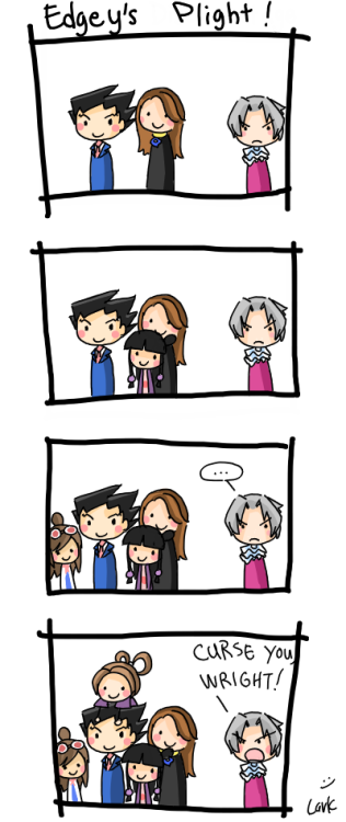 it's okay edgey. i'm here. XD fyeahaceattorney:  takkeh:  Okay, that's all.