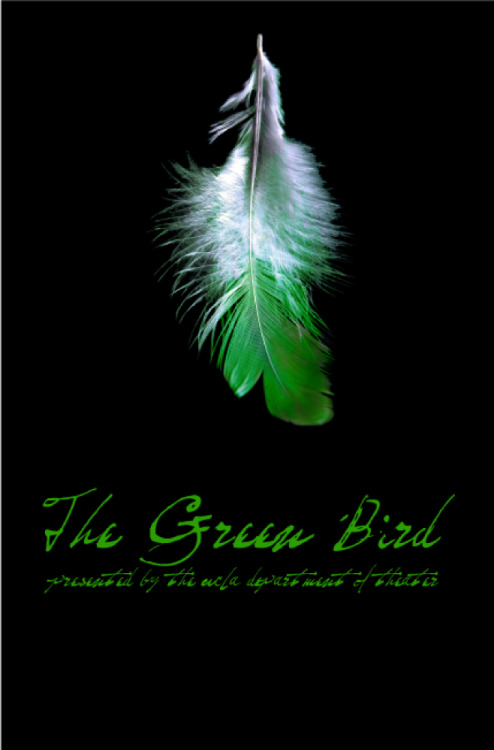 "UCLA THEATER PROMOTIONAL ART -  ""THE GREEN BIRD"" (2007-2008 Season) Resume/Bio:  http://www.linkedin.com/in/tanyamcclure Direct Link:  http://tanyamcclure.tumblr.com/post/459561247/greenbird"