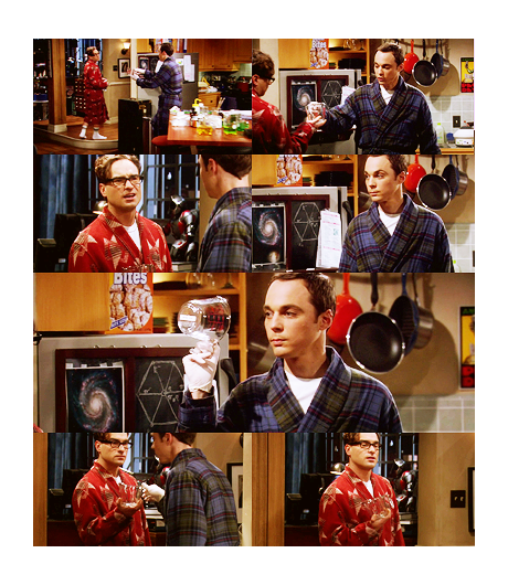 sinfultragedy: Sheldon Cooper: Here, take this to the bathroom.Leonard: What for?Sheldon Cooper: I need to keep tabs on my fluid outtake to make sure my kidneys haven't shut down.Leonard: Oh! I make pancake batter in this!Sheldon Cooper: No, that cup has always been for urine. Leonard: You've had all this time to label everything, including the label maker, and you didn't make a label for urine cup?Sheldon Cooper: It's right here on the bottom.Leonard: Oh. I guess I owe the Betty Crocker people a letter of apology. The Big Bang Theory, 1x11 - The Pancake Batter Anomaly