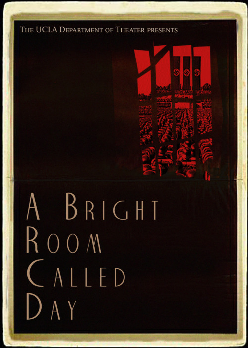 "UCLA THEATER PROMOTIONAL ART -  ""A BRIGHT ROOM CALLED DAY"" (2006-2007  Season) Resume/Bio:  http://www.linkedin.com/in/tanyamcclure Direct Link:  http://tanyamcclure.tumblr.com/post/471051064/brightroom"