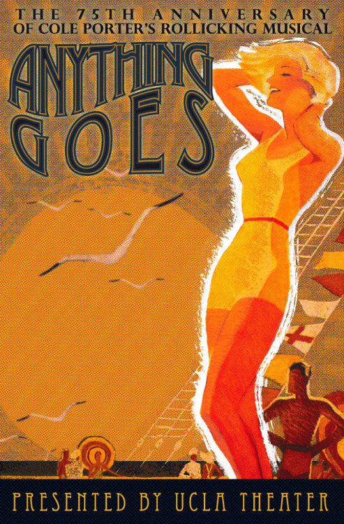 "UCLA THEATER PROMOTIONAL ART -   ""ANYTHING GOES"" (2008-2009  Season) Resume/Bio:  http://www.linkedin.com/in/tanyamcclure Direct Link:  http://tanyamcclure.tumblr.com/post/471179699/anythinggoes"