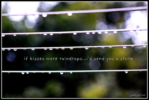 RT @maldamkar;;; if kisses were raindrops…i'd send you a storm.  (via thingssheloves)