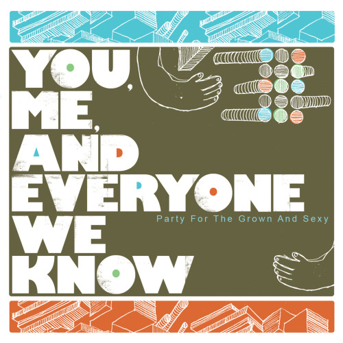 "You, Me, and Everyone We Know first EP ""Party for the Grown and Sexy"" click the picture to download the EP"
