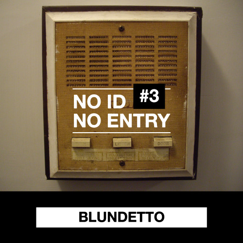 BLUNDETTO 'No ID No Entry 3'- - - - -Digital mixtape coverFor  Lucien Entertainment