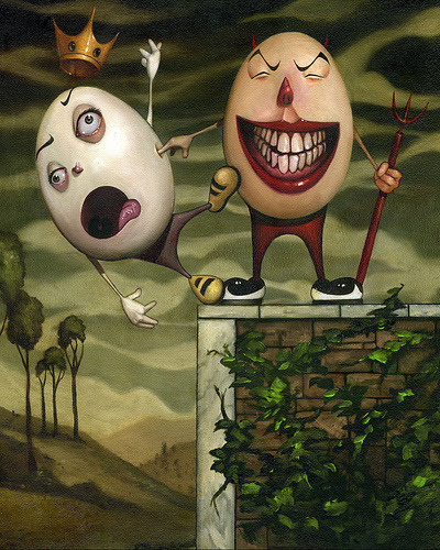 Title : Humpty Dumpty Artist : Kevin Eslinger Artist's Comments : My theory is Humpty was pushed by a Deviled Egg.