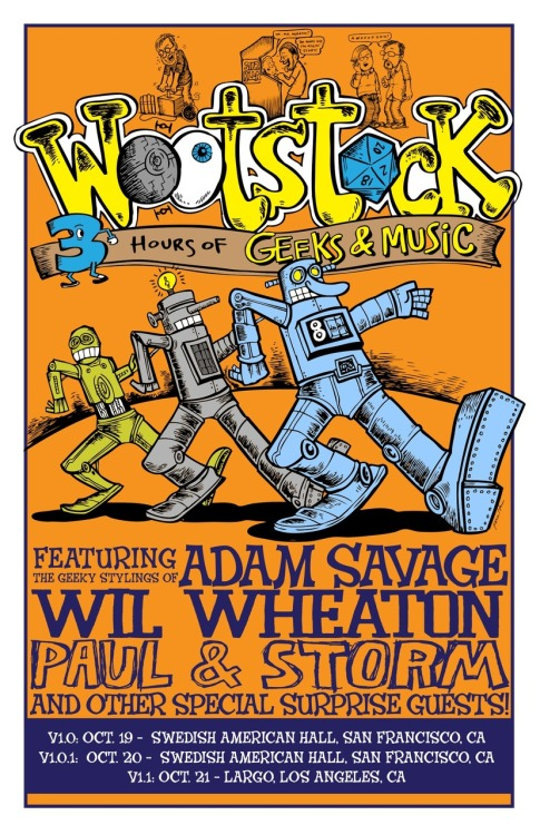 I HAVE TO GO TO THIS. Adam Savage AND Wil Wheaton? 3 hours of music and geeky awesomeness? My brain kind of exploded.