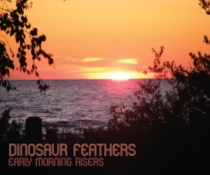 Dinosaur Feathers Early Morning Risers EP (2010) Click to download the EP for free!  Music of the Day #76