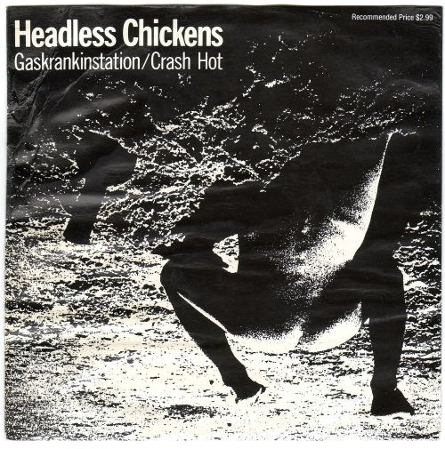 Headless  Chickens -  Gaskrankinstation front . . watch it here flicking through my singles