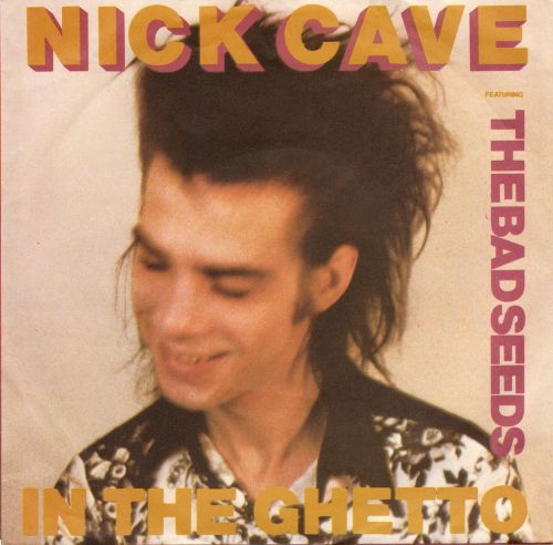 Nick Cave & The Bad Seeds - In The Ghetto / The Moon Is In The Gutter 1984 Mute Records. He's smiling, something must be wrong. Normality re-established here flicking through my singles