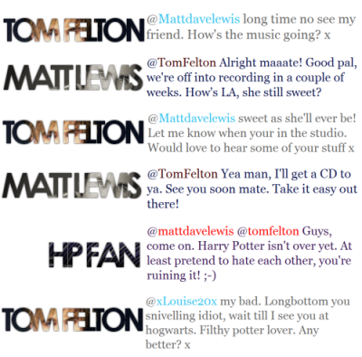 jozamber:  therukiholic:  -harrypotter:  tom felton is so funny, everything he posts on twitter makes me laugh. follow tom & matt!  LOL Tom Felton! XD  I love him so much. 'tis ridiculous.   I love him. Love.