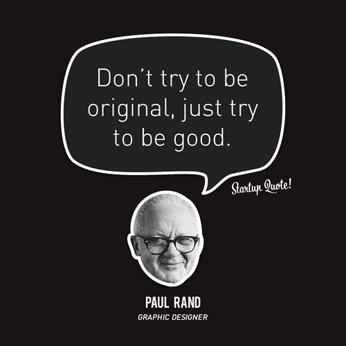 "edgedestroys:  queenston:  startupquote:  Don't try to be original, just try to be good. - Paul Rand  authenticity over everything else, always!  This x infinity. Not just in art but music too. I get so sick of the ""LOL THAT BAND SUCKS THEY'RE NOT ORIGINAL"" arguments. Originality is overrated and dead. Create for fun, not for glory.  I cannot endorse all of this enough."