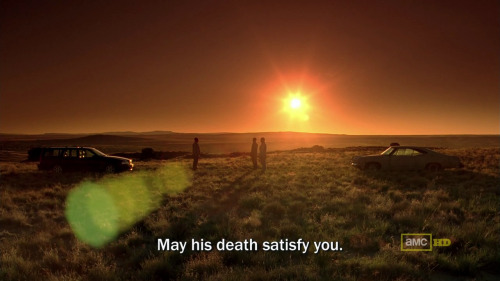 """May his death satisfy you."" Breaking Bad continues to prove it is the best show currently on TV.  I love me some Mad Men but it is by no means the best show on AMC.  Just sayin'…"