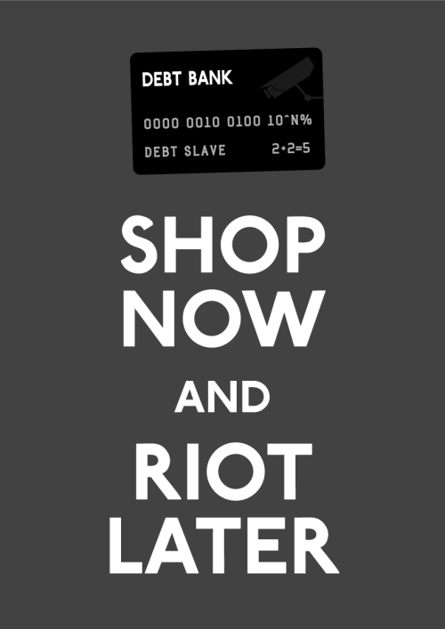 SHOP NOW AND RIOT LATER