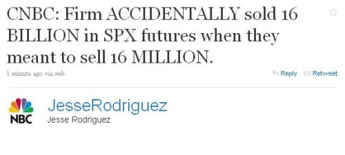soupsoup:  Firm accidently sold 16 billion instead of million in SPX futures, may have triggered DJIA sell off. (@JesseRodriguez)   *blank stare*