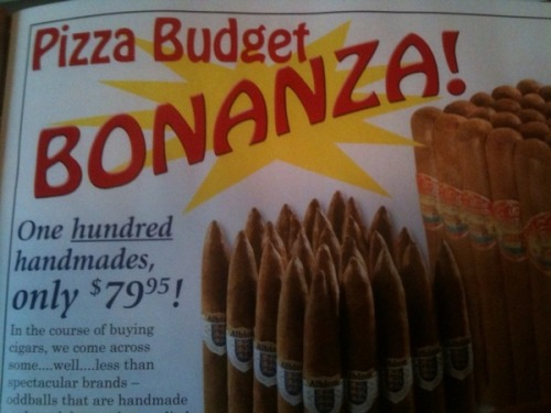 I'm not really getting the connection between pizza and cigars, but there's nothing a little Hobo can't fix.