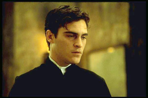 Joaquin Phoenix as a troubled abbot might just be one of the most deliciously erotic things I've come across in a long time. Especially when he started running around with his shirt open.
