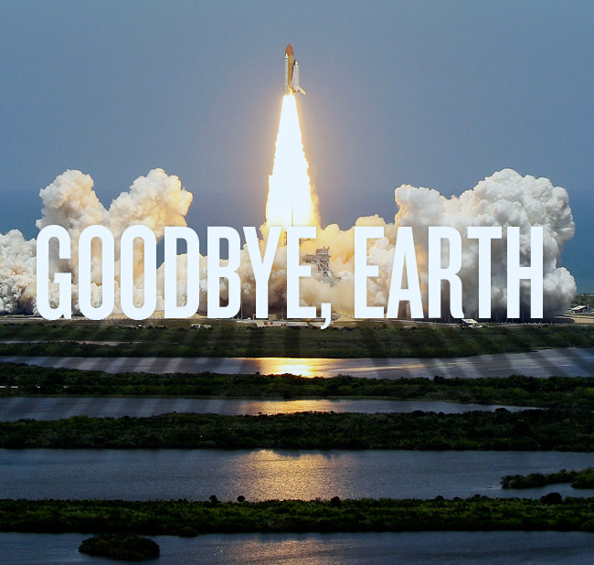 Oldu o zaman. Haydi bana müsade.  thebigcaption:  Goodbye, Earth original